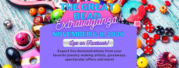 """Header for The Great Bead Extravaganza shows various beads in the background with the event name, dates of November 6 - 8, 2020, live on Facebook. It also says, """"Expect live demonstrations from your favorite jewelry-making artists, giveaways, spectacular offers and more!"""""""